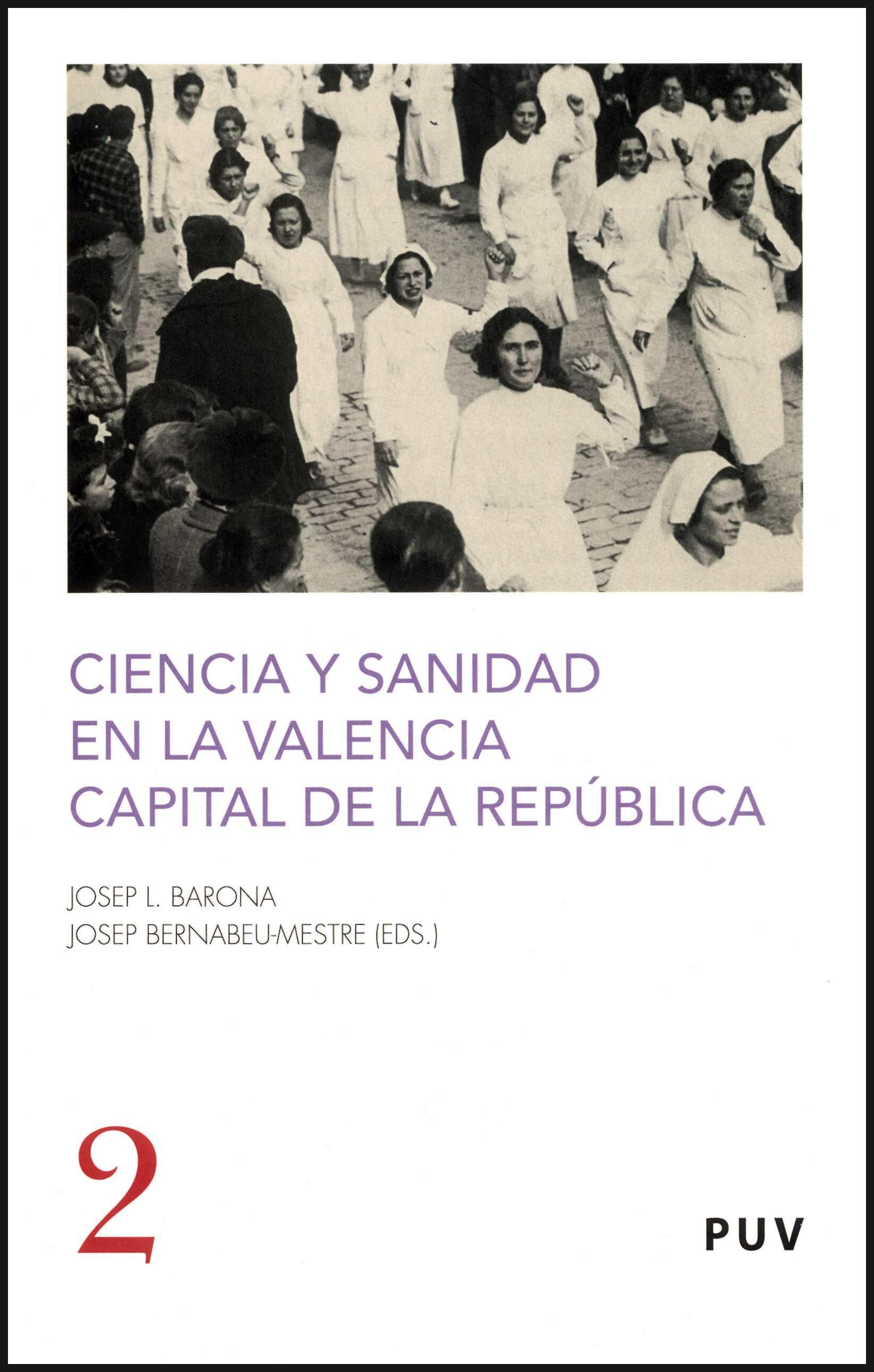 Ciencia Y Sanidad En La Valencia Capital De La Republica - Vv.aa.