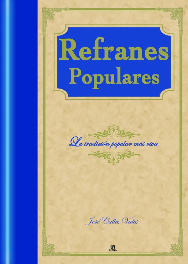 Refranes Populares: La Tradicion Popular Mas Viva - Calles Vales Jose