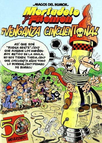 Magos Del Humor Nº 121: Mortadelo Y Filemon: ¡venganza Cincuenton A! - Ibañez Talavera Francisco