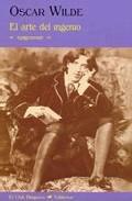 El Arte Del Ingenio: Epigramas - Wilde Oscar