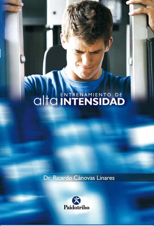 Entrenamiento De Alta Intensidad - Canovas Linares Ricardo