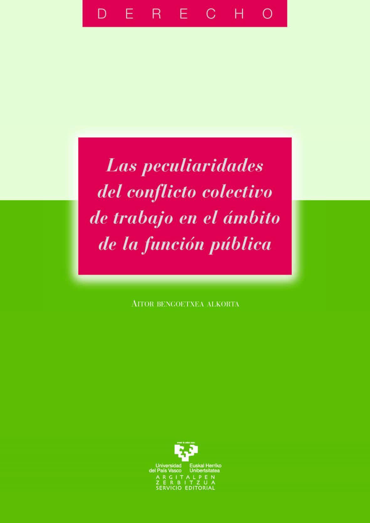 Las Peculiaridades Del Conflicto Colectivo De Trabajo En El Ambit O De - Bengoetxea Alkorta Aitor