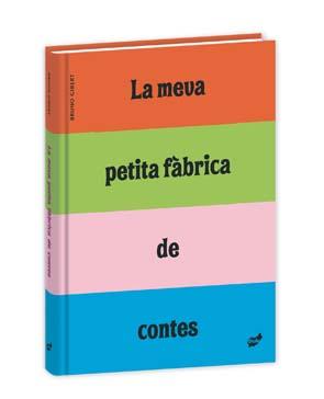 La Meva Petita Fabrica De Contes - Gibert Bruno
