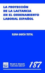 La Proteccion De La Lactancia En El Ordenamiento Español - Garcia Testal Elena