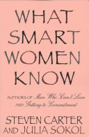 What Smart Women Know - Carter Steven