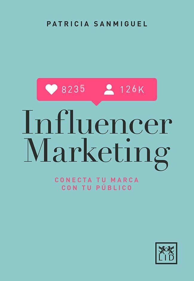 Influencer Marketing - Sanmiguel Arregui Patricia