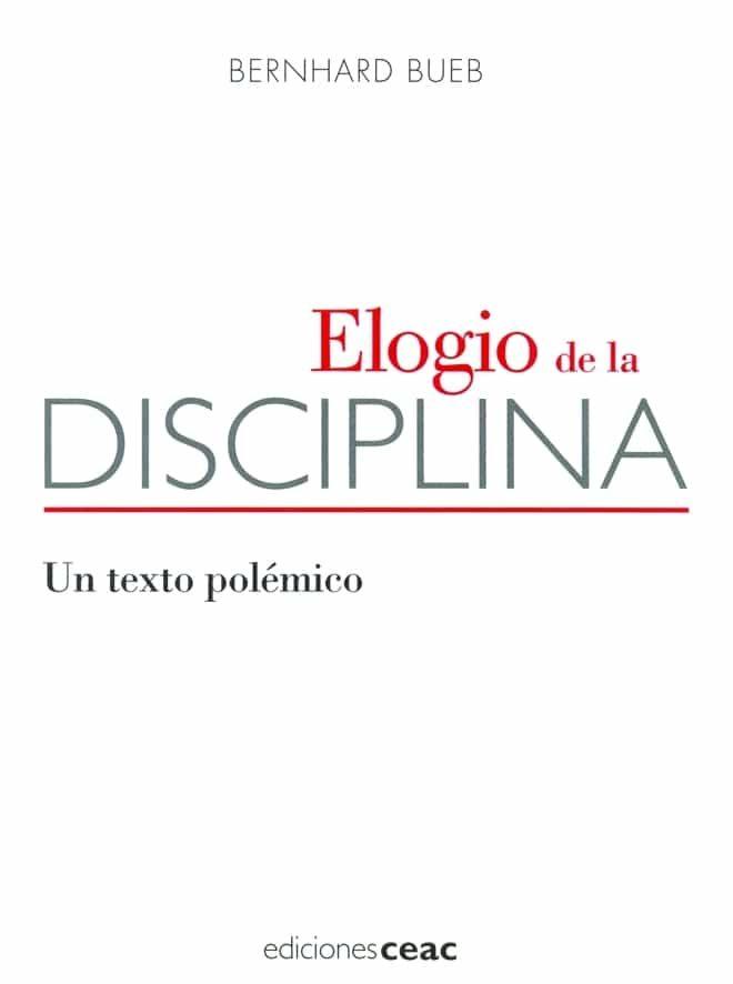 Elogio De La Disciplina - Bueb Bernhard