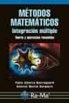 Metodos Matematicos: Integracion Multiple. Teoria Y Ejercicios Resuelt - Alberca Bjerregaard Pablo