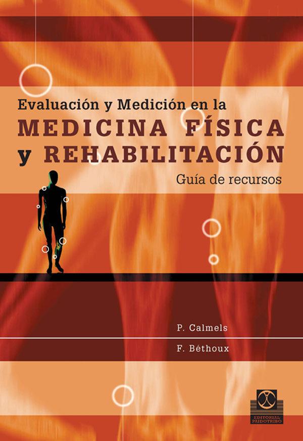Evaluacion Y Medicion En La Medicina Fisica: Guia De Recursos - Calmels Paul