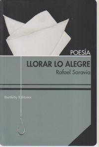 Llorar Lo Alegre - Saravia Rafael