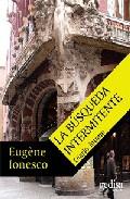 La Busqueda Intermitente - Ionesco Eugene