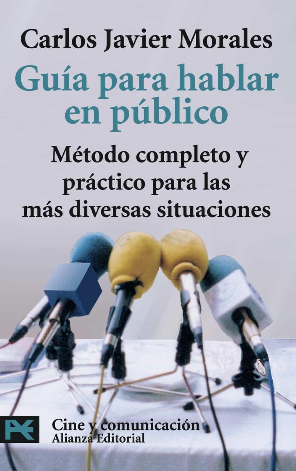 Guia Para Hablar En Publico: Metodo Completo Y Practico Para Las Mas D - Morales Alonso Carlos Javier