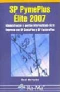Sp Pymeplus Elite 2007. Administracion Y Gestion Informatizada De La - Morueco Gomez Raul