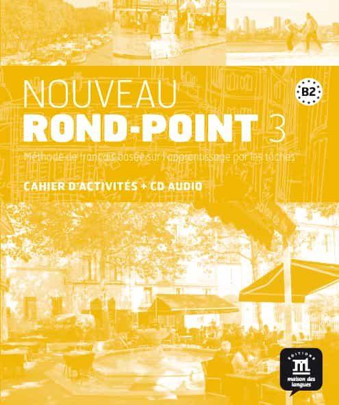 Nouveau Rond-point 3 - Cahier D Activités + Cd B2: Methode De Francai - Vv.aa.