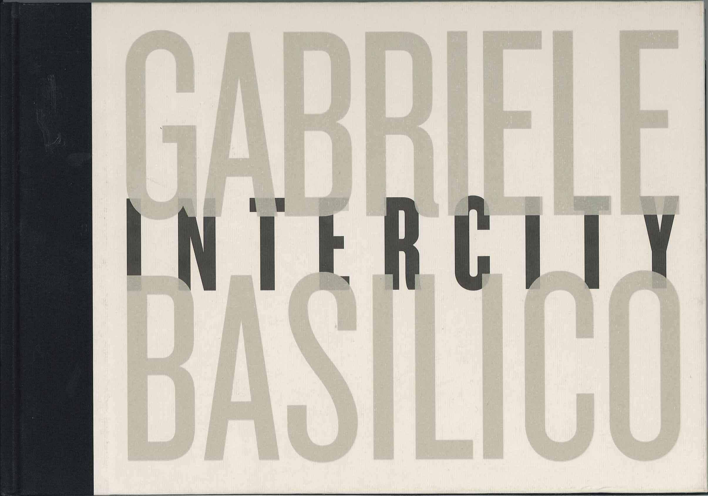 Gabriele Basilico: Intercity - Basilico Gabriele