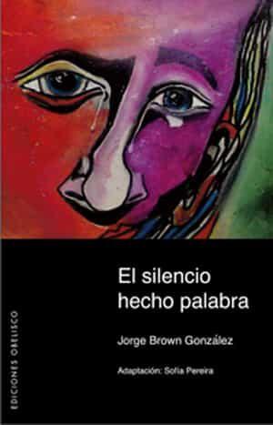 El Silencio Hecho Palabra - Brown Gonzalez Jorge