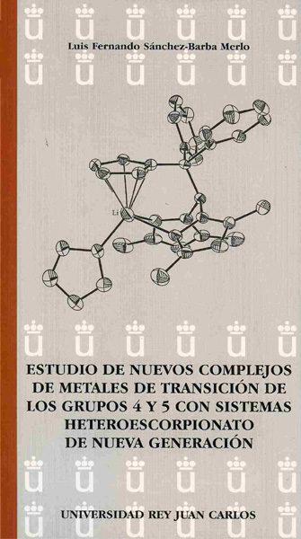 Estudio De Nuevos Complejos De Metales De Transicion De Los Grupo S 4 - Sanchez-barba Merlo Luis Fernando