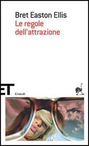 Le Regole Dell Attrazione. - Easton Ellis Bret