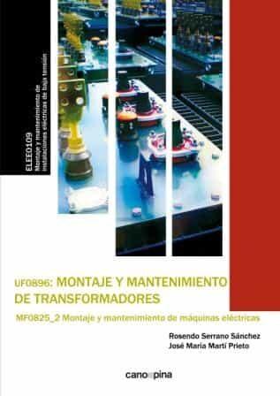 Uf0896 Montaje Y Mantenimiento De Transformadores - Serrano Sanchez Rosendo