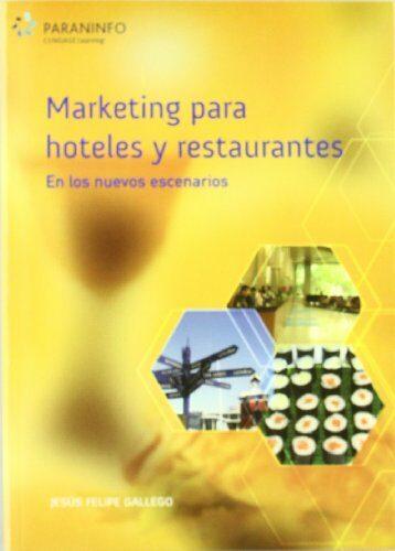 Marketing Para Hoteles Y Restaurantes En Los Nuevos Escenarios - Gallego Jesus Felipe
