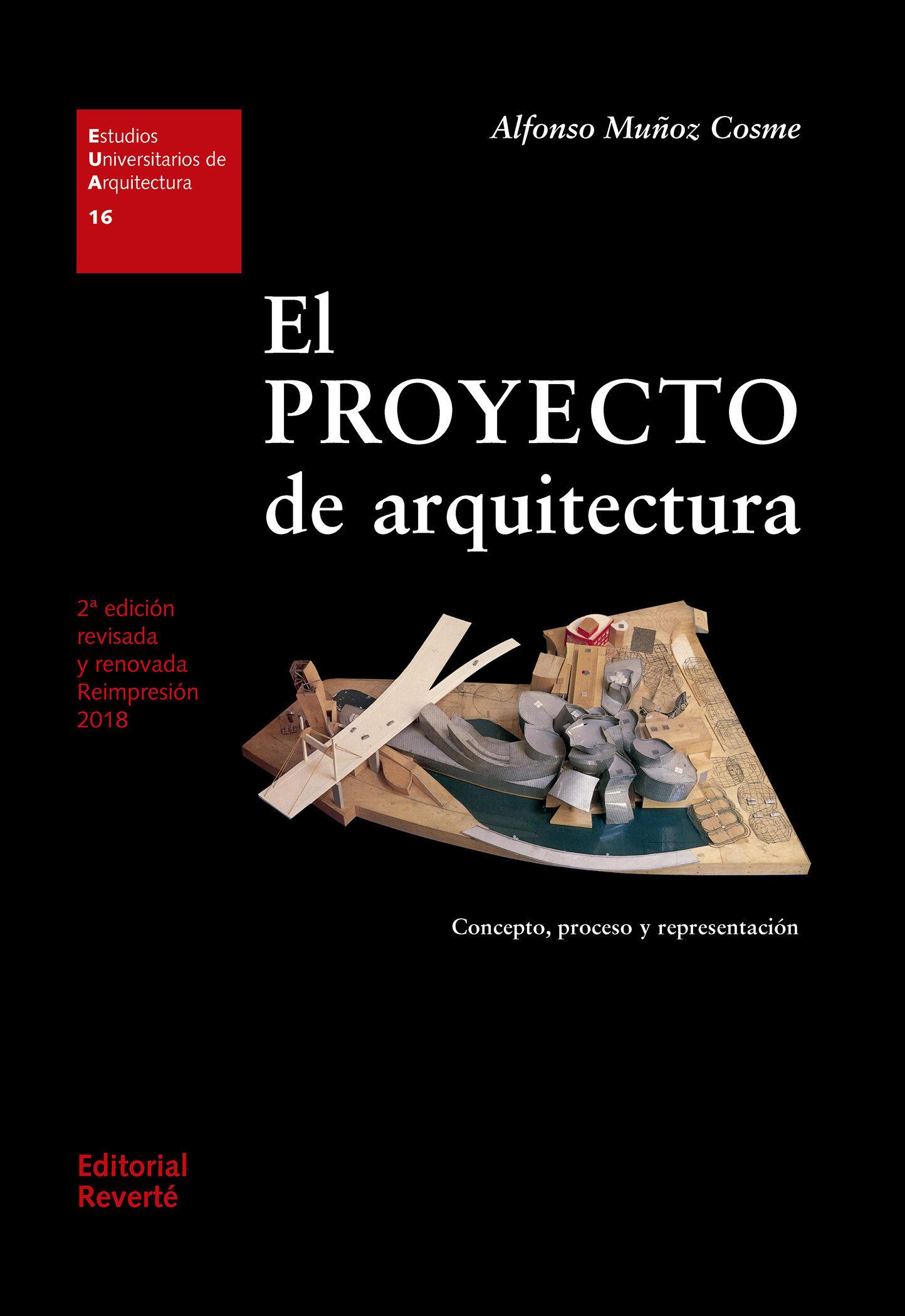 El Proyecto De Arquitectura: Concepto Proceso Y Representacion (2ª Ed. - Muñoz Cosme Alfonso