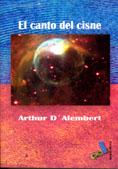 El Canto Del Cisne - Alembert Arthur D