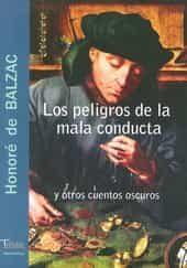 Los Peligros De La Mala Conducta Y Otros Cuentos Oscuros - Balzac Honore De