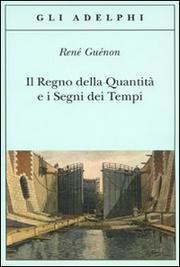 Il Regno Della Quantita E I Segni Dei Tempi - Guenon Rene