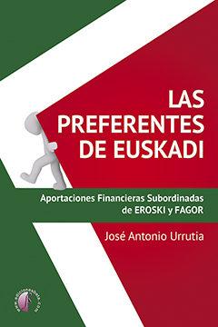 Las Preferentes De Euskadi. Aportaciones Financieras Subordinadas De E - Urrutia Legarreta Jose Antonio
