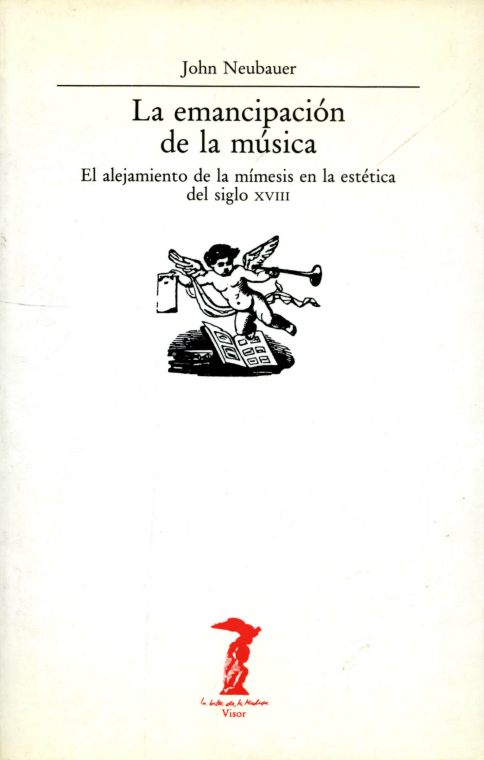 Emancipacion De La Musica Alejamiento De Mimesis Estetica S.xviii - Neubauer John