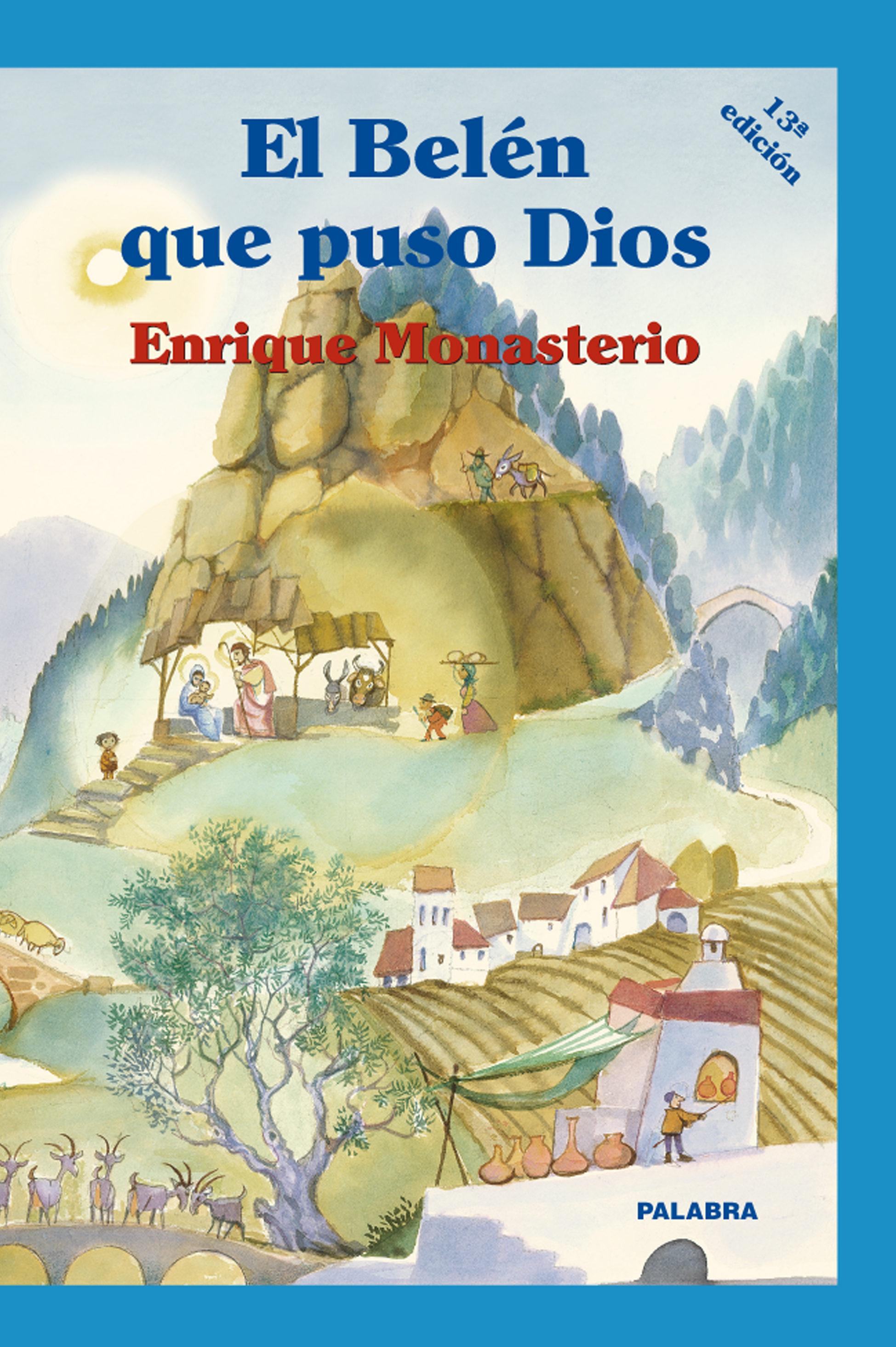El Belen Que Puso Dios - Monasterio Enrique