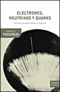 Electrones Neutrinos Y Quarks - Yndurain Francisco