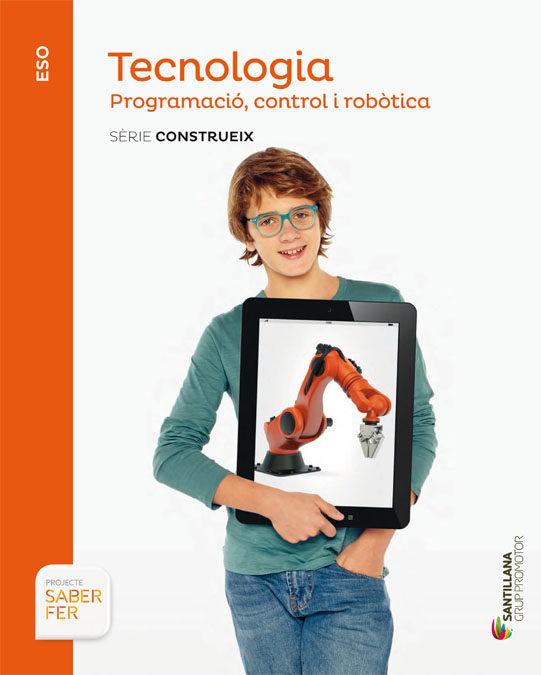 Tecnologia 4º Eso Programacio Control Y Robotica Serie Construye Saber - Vv.aa.