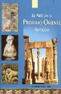 El Arte En El Proximo Oriente Antiguo - Gomez Consuelo
