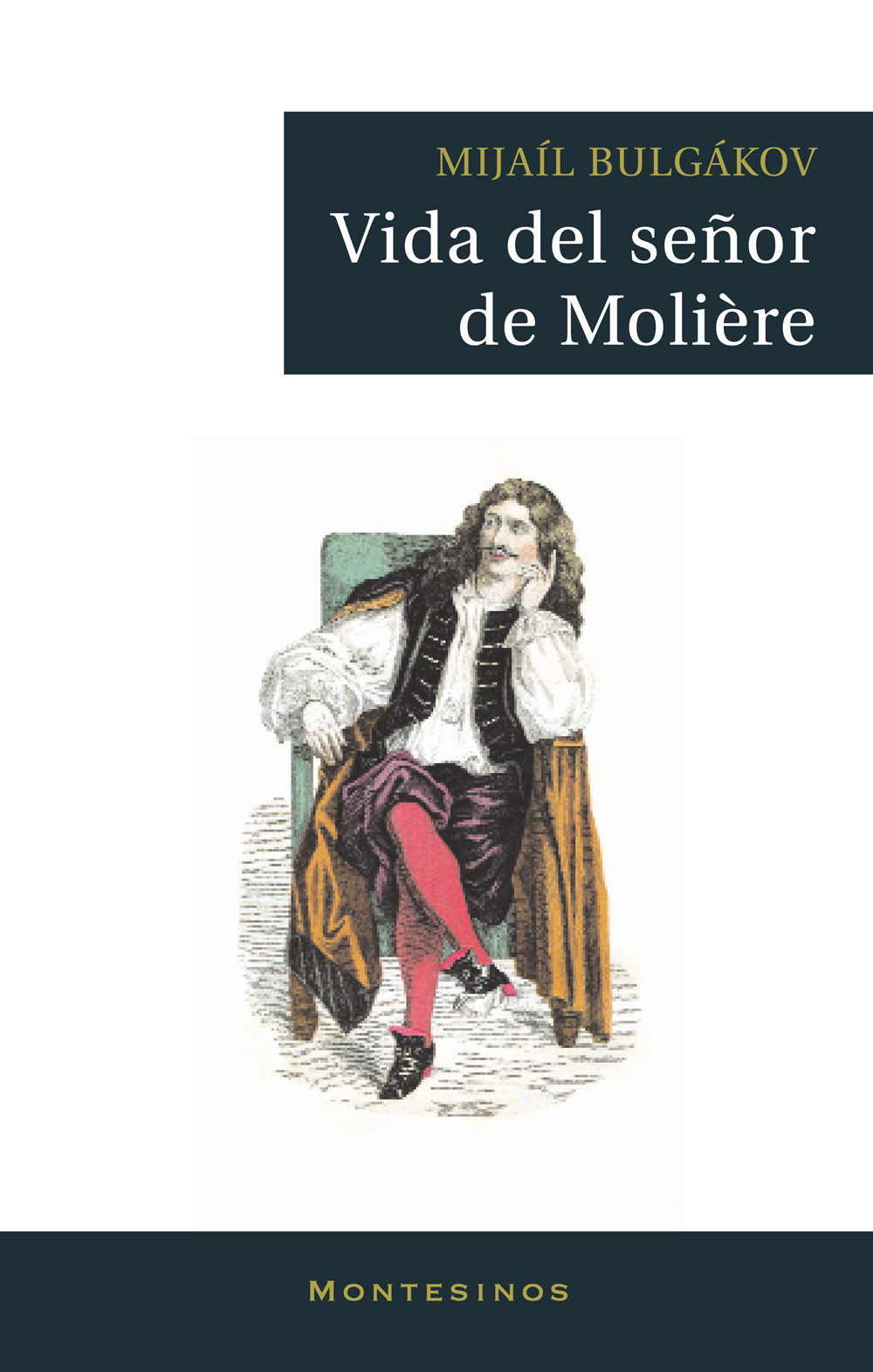 Vida Del Señor Moliere (montesinos) - Bulgakov Mijail Afanasievich