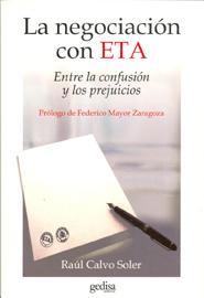 La Negociacion Con Eta: Entre La Confusion Y Los Prejuicios - Calvo Soler Raul