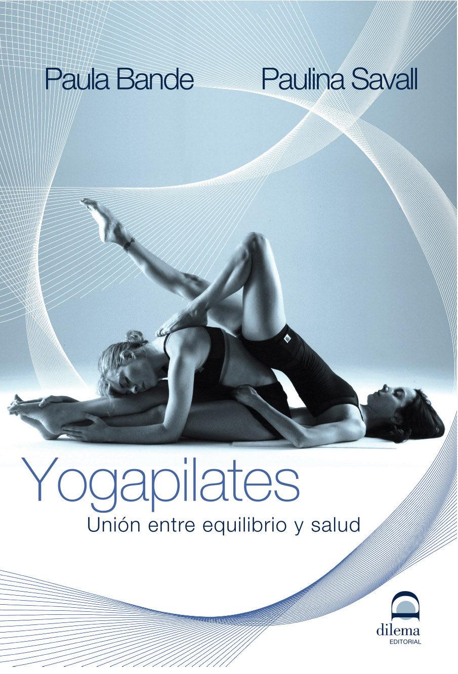 Yogapilates: Union Entre Equilibrio Y Salud - Bande Paula