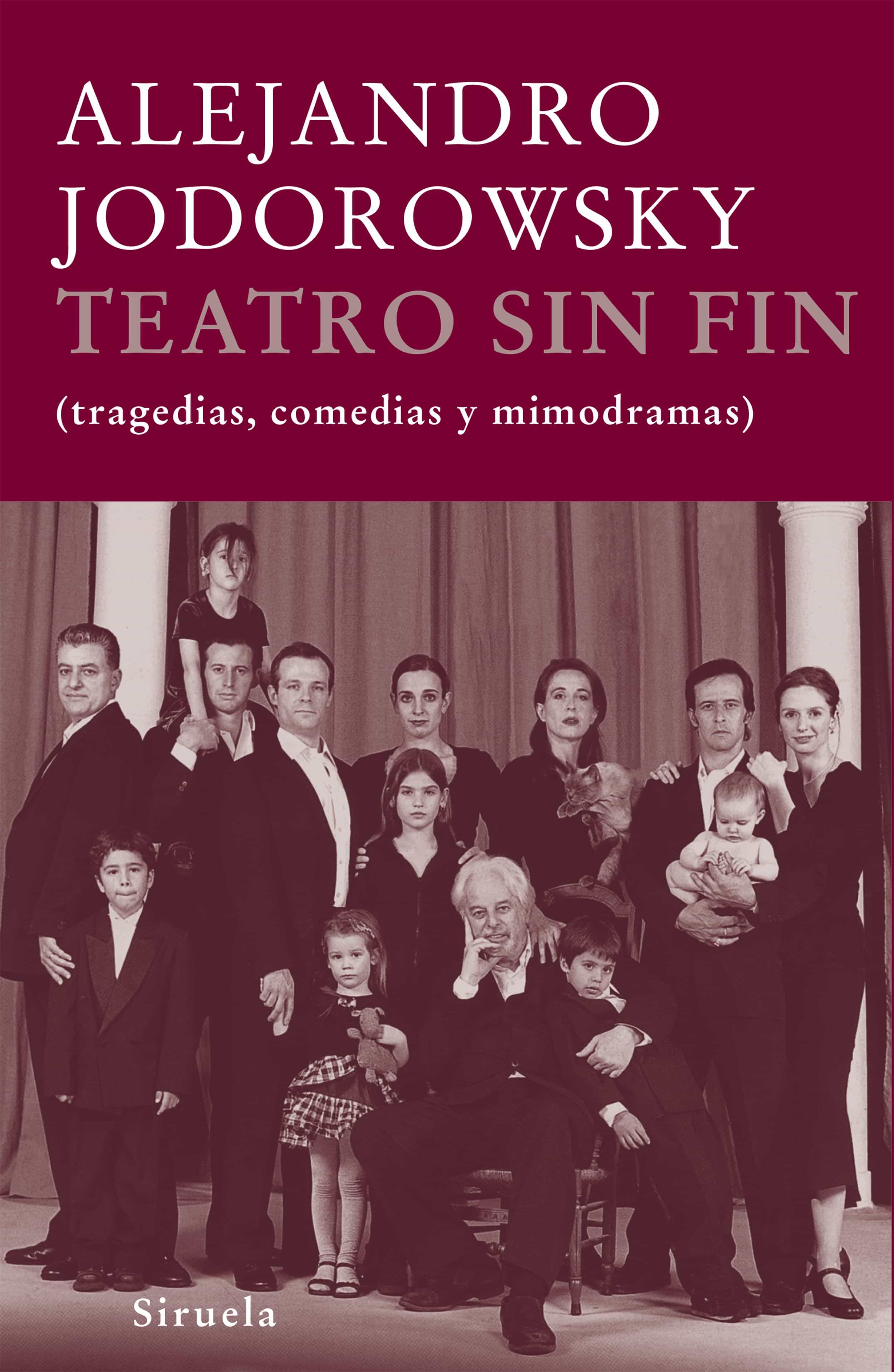 Teatro Sin Fin (tragedias Comedias Mimodramas) (incluye Dvd) - Jodorowsky Alejandro