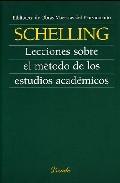 Lecciones Sobre El Metodo De Los Estudios Academicos - Schelling Friedrich Wilhelm Joseph