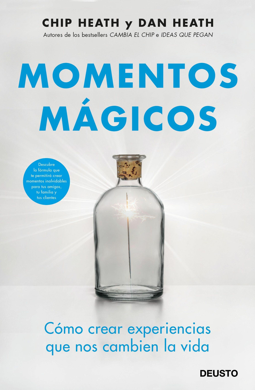 Momentos Magicos: Como Crear Ocasiones Memorables En Nuestras Vidas - Heath Chip