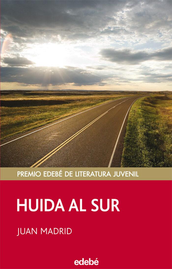 Huida Al Sur (premio Edebe De Literatura Juvenil) - Madrid Juan