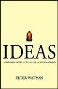 Ideas. Historia Intelectual De La Humanidad - Watson Peter