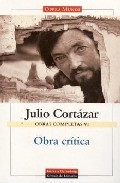 Obra Critica (obras Completas De Julio Cortazar Vol. Vi) - Cortazar Julio