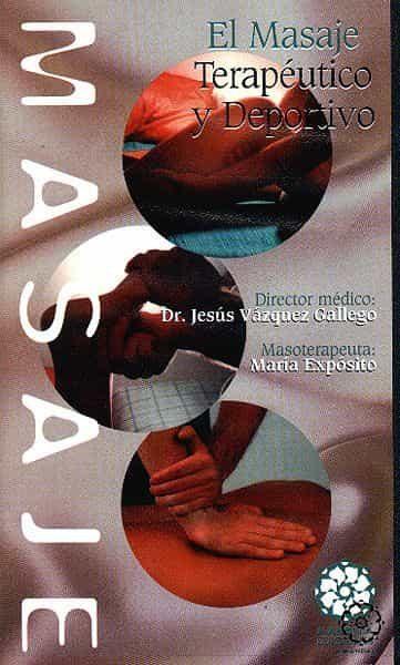 El Masaje Terapéutico Y Deportivo - Vazquez Gallego Jesus