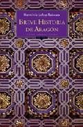 Breve Historia De Aragón - Lafoz Rabaza Herminio