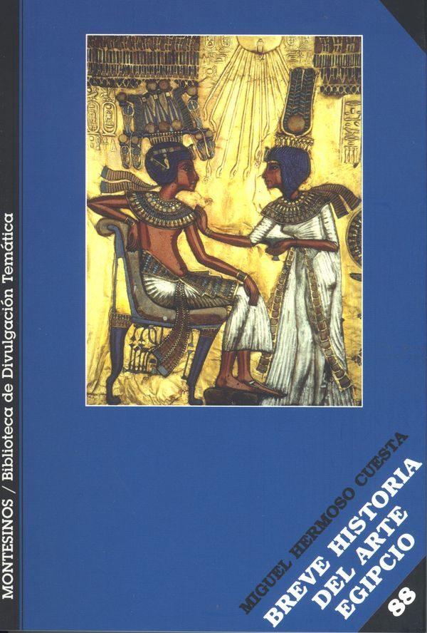 Breve Historia Del Arte Egipcio - Hermoso Cuesta Miguel