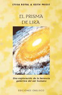 El Prisma De Lira : Una Exploracion De La Herencia Galáctica Del Ser H - Royal Lyssa