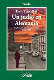 Un Judio En Alemania: Conferencias Y Tomas De Posicion (1978-1991 ) - Tugendhat Ernesto