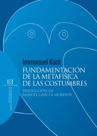 Fundamentacion De La Metafisica De Las Costumbres - Kant Immanuel