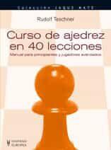 Curso De Ajedrez En 40 Lecciones - Teschner Rudolf